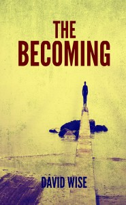The Becoming  by David Wise